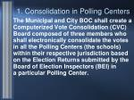 1 consolidation in polling centers