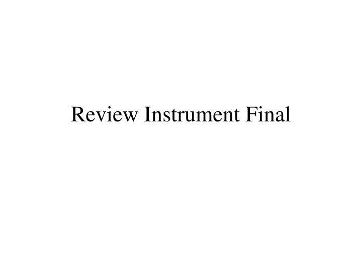 review instrument final n.