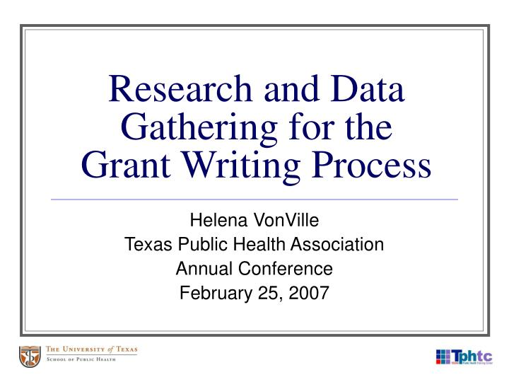 grant writing conferences The development of a grant start writing organizational background and needs sections she has presented at the international play conference, and also developed the curriculum for sac's course.
