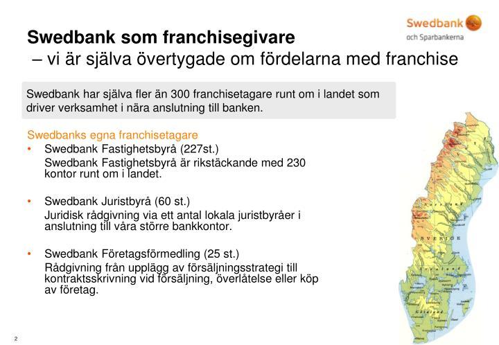 Swedbank som franchisegivare vi r sj lva vertygade om f rdelarna med franchise