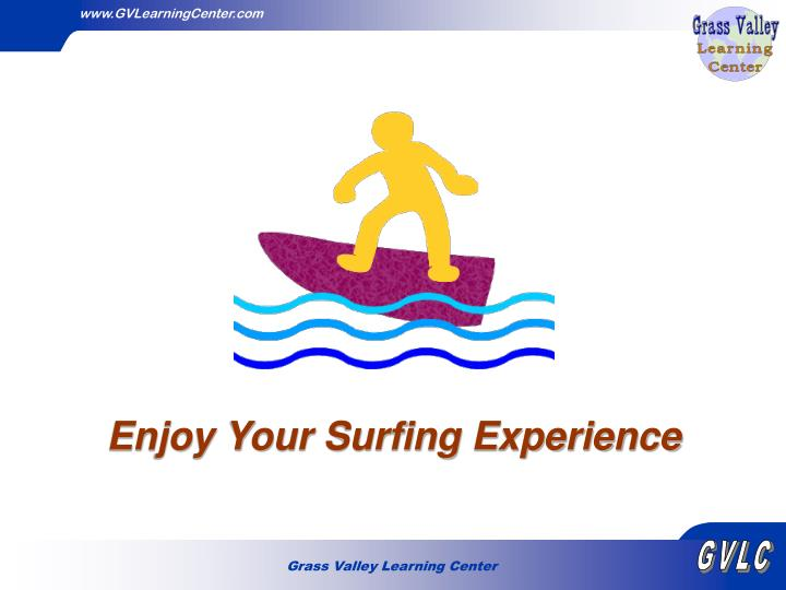 Enjoy Your Surfing Experience