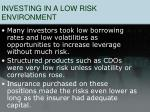 investing in a low risk environment