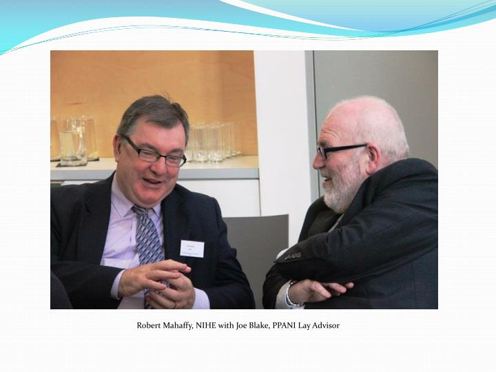 Robert Mahaffy, NIHE with Joe Blake, PPANI Lay Advisor