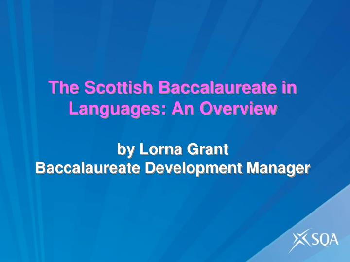 The Scottish Baccalaureate in Languages: An Overview