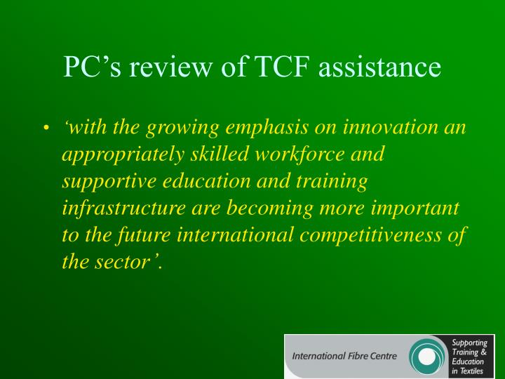 PC's review of TCF assistance