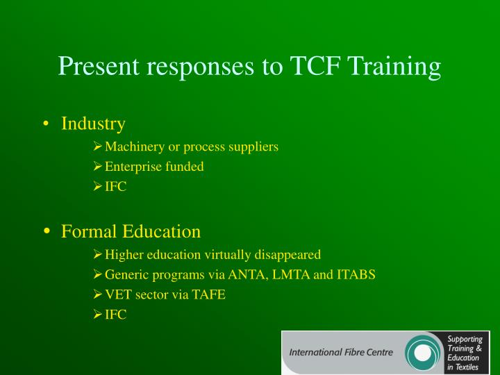 Present responses to TCF Training