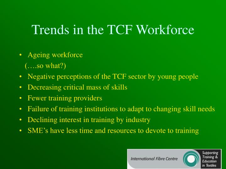 Trends in the TCF Workforce