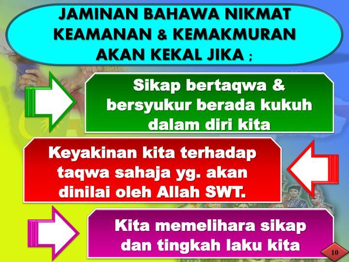 JAMINAN BAHAWA NIKMAT KEAMANAN & KEMAKMURAN AKAN KEKAL
