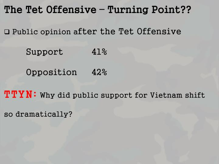 The Tet Offensive – Turning Point??
