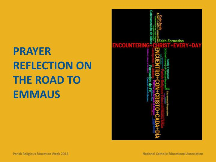 prayer reflection on the road to emmaus n.