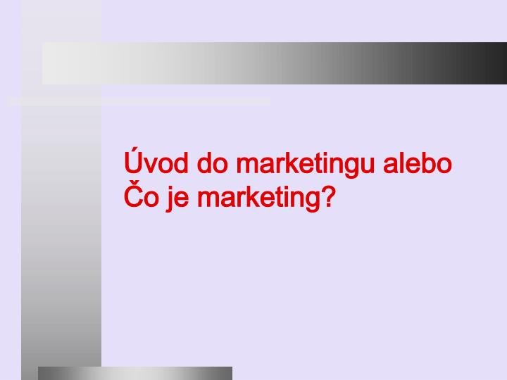 vod do marketingu alebo o je marketing