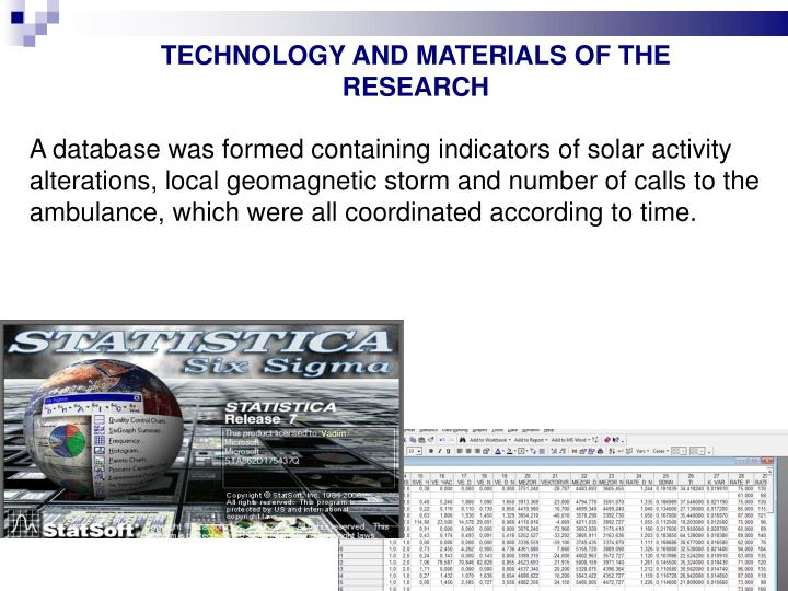 TECHNOLOGY AND MATERIALS OF THE RESEARCH