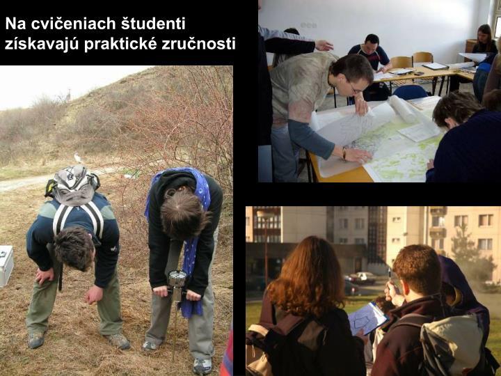 Na cvičeniach študenti získavajú praktické zručnosti