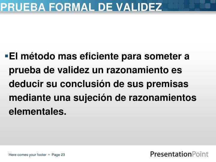 PRUEBA FORMAL DE VALIDEZ