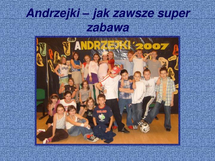 Andrzejki – jak zawsze super zabawa