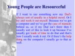 young people are resourceful