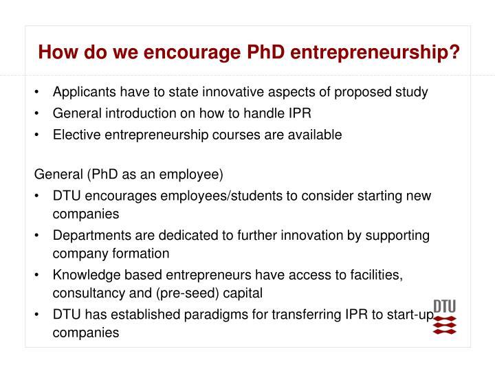 How do we encourage PhD entrepreneurship?