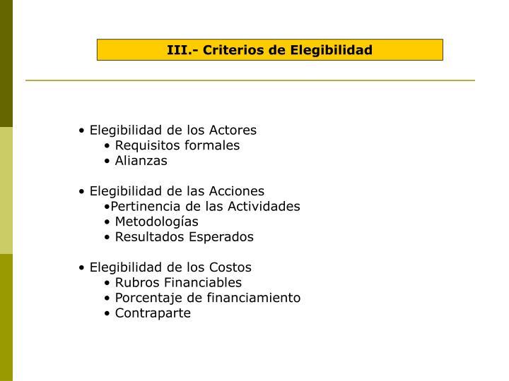 III.- Criterios de Elegibilidad
