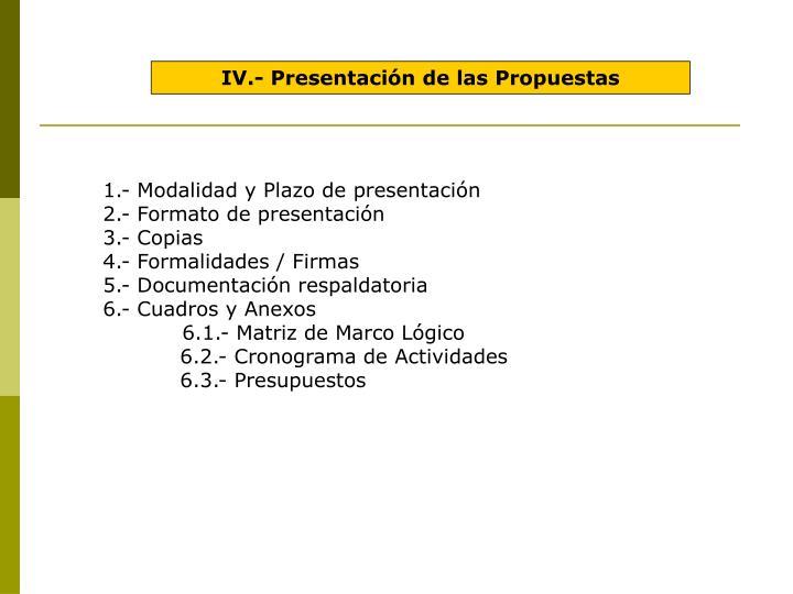 IV.- Presentación de las Propuestas