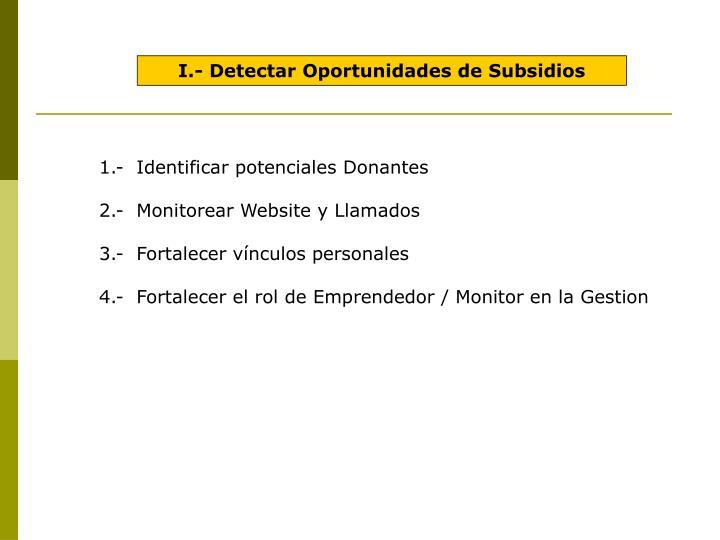 I.- Detectar Oportunidades de Subsidios