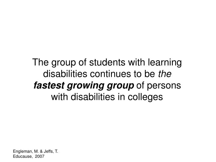 The group of students with learning disabilities continues to be