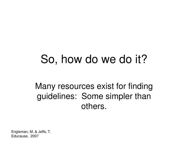 So, how do we do it?