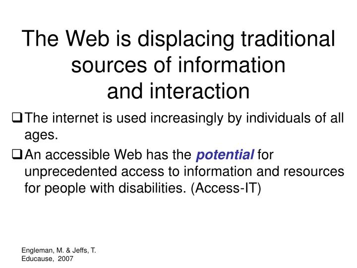 The Web is displacing traditional sources of information