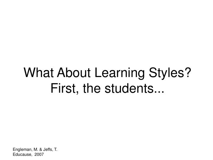 What About Learning Styles?