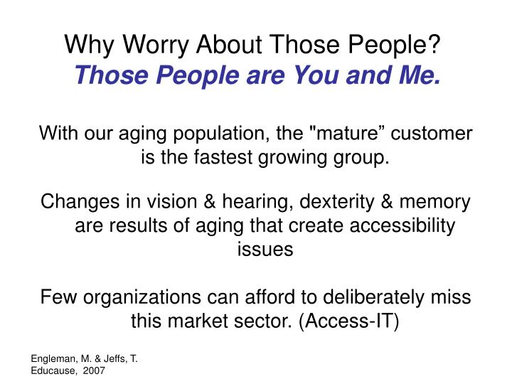 Why Worry About Those People?