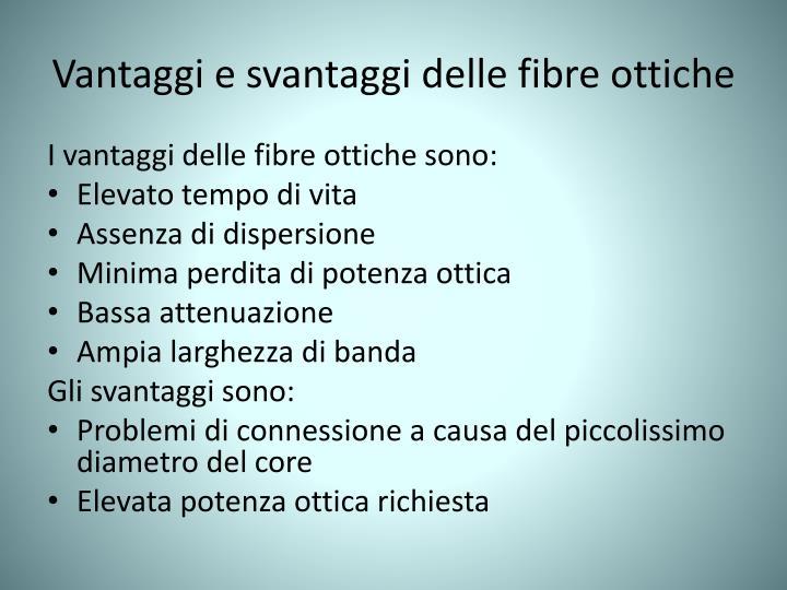 Vantaggi e svantaggi delle fibre ottiche
