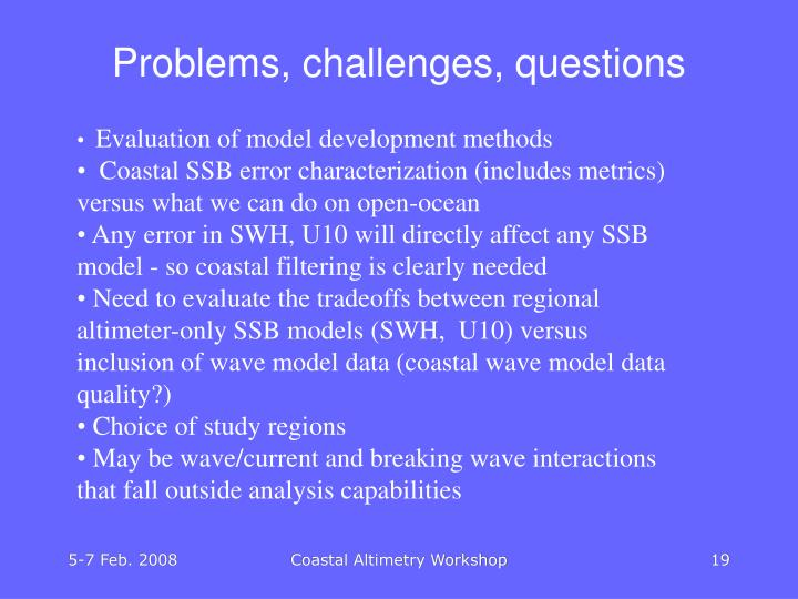 Problems, challenges, questions