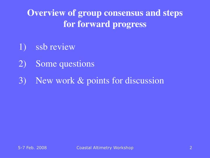 Overview of group consensus and steps for forward progress