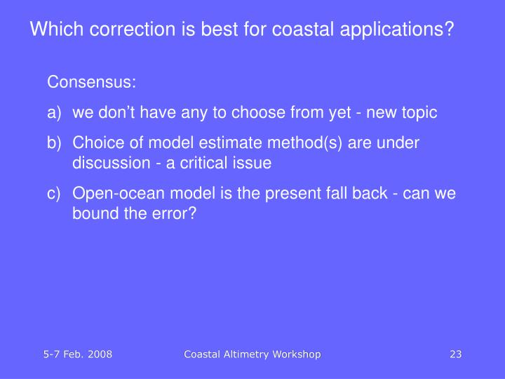 Which correction is best for coastal applications?
