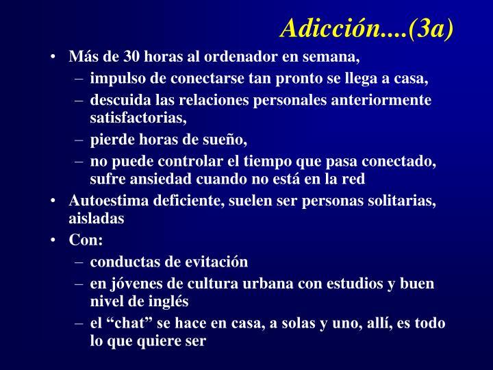 Adicción....(3a)