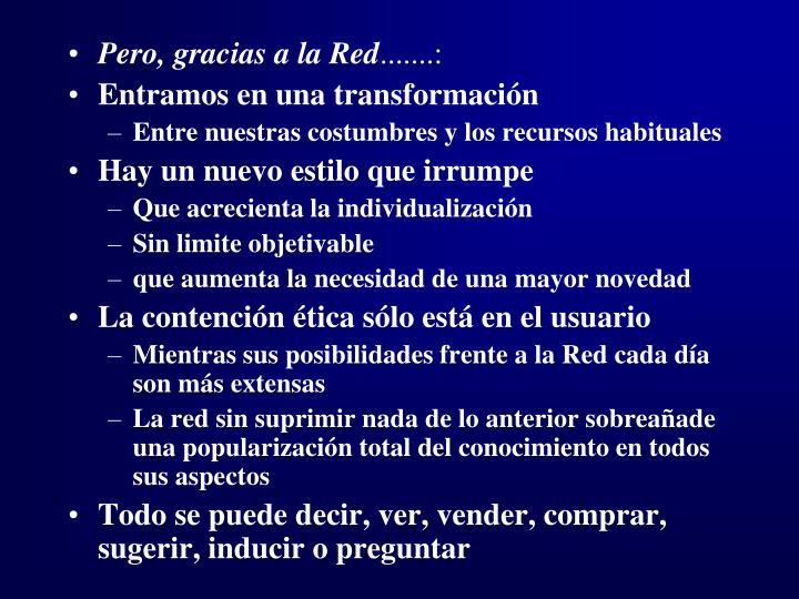 Pero, gracias a la Red
