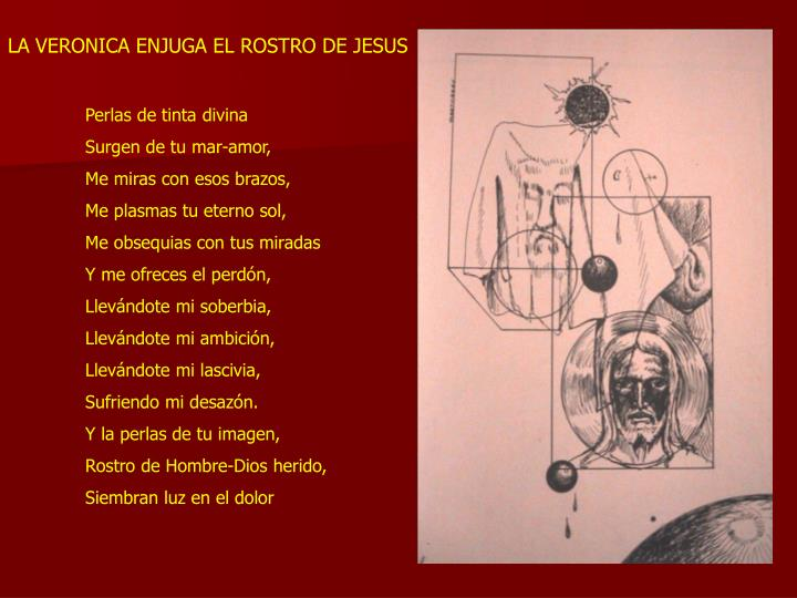 LA VERONICA ENJUGA EL ROSTRO DE JESUS