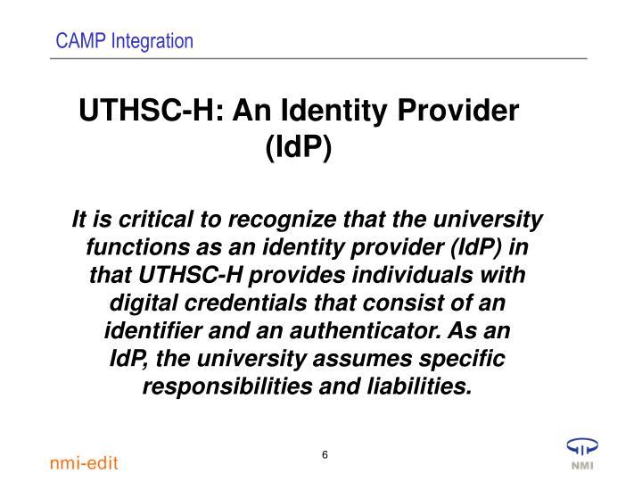 UTHSC-H: An Identity Provider (IdP)