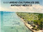 1 1 1 areas culturales del antiguo m xico