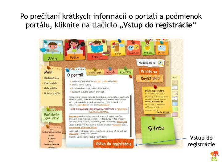 """Po prečítaní krátkych informácií o portáli a podmienok portálu, kliknite na tlačidlo """""""