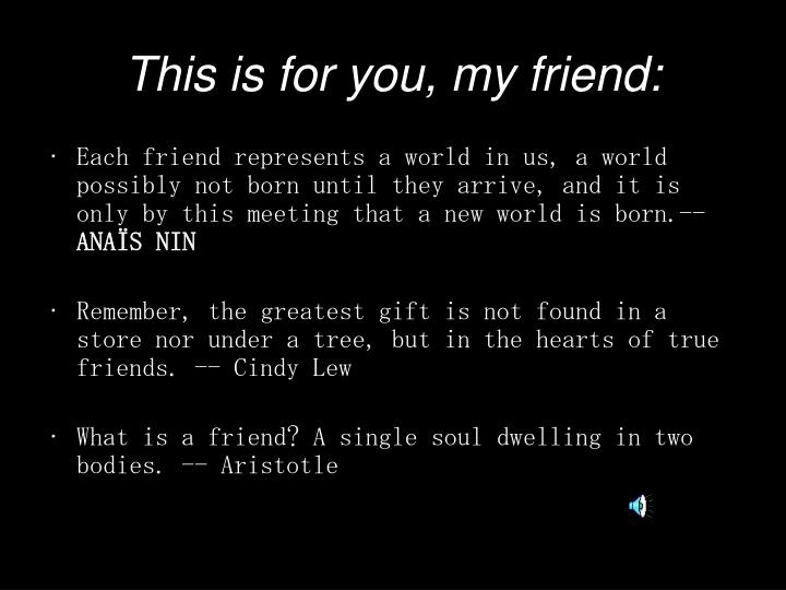 this is for you my friend n.
