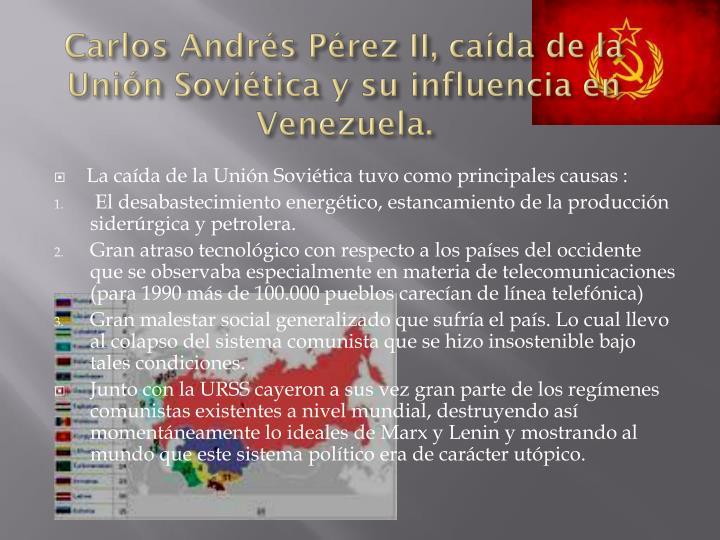 Carlos Andrés Pérez II, caída de la Unión Soviética y su influencia en Venezuela.