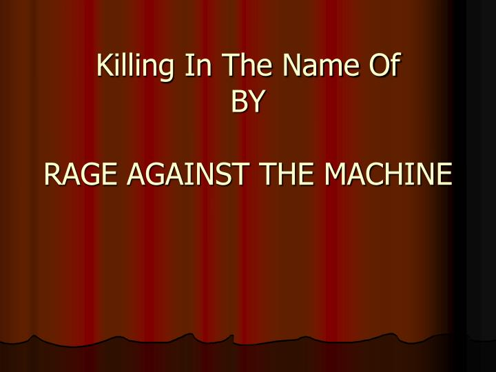 killing in the name of by rage against the machine n.
