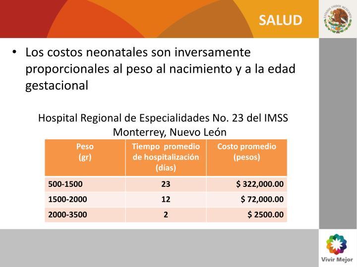 Los costos neonatales son inversamente proporcionales al peso al nacimiento y a la edad gestacional