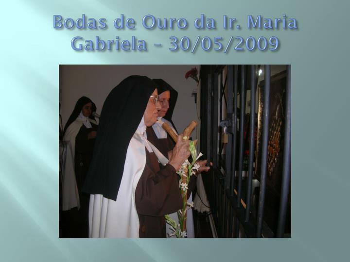 Bodas de Ouro da Ir. Maria Gabriela – 30/05/2009