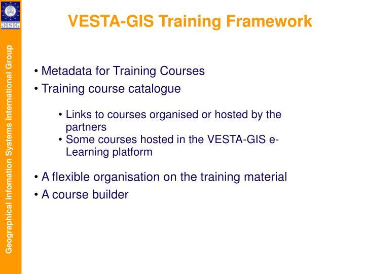 VESTA-GIS Training Framework