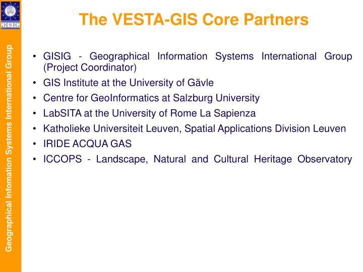 The VESTA-GIS Core Partners