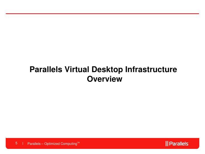 Parallels Virtual Desktop Infrastructure Overview