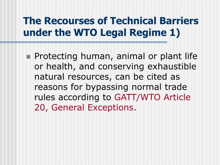 The Recourses of Technical Barriers under the WTO Legal Regime 1)