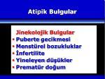 atipik bulgular4