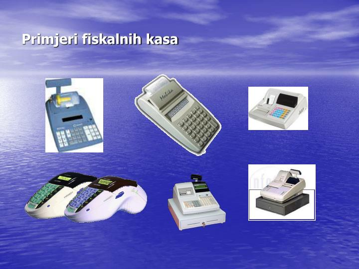 Primjeri fiskalnih kasa
